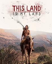 这片土地是我的(This Land Is My Land)中文版下载|《这是我的土地》中文免安装版下载