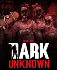 害怕未知黑暗(Fear the Dark Unknown)中文版下载|《害怕未知黑暗》中文免安装版下载